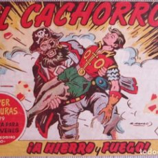 Tebeos: EL CACHORRO Nº 184, A HIERRO Y FUEGO. IRANZO. EDITORIAL BRUGUERA, ORIGINAL 1958. Lote 245425980