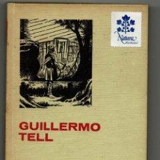 Tebeos: GUILLERMO TELL / SCHILLER / COLECCIÓN HISTORIAS SELECCIÓN / SERIE CLÁSICOS JUVENILES / 18 / 1ª ED.. Lote 201908980