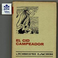 Tebeos: EL CID CAMPEADOR / JOSEPH LACIER / COLECCIÓN HISTORIAS SELECCIÓN / HISTORIA Y BIOGRAFIA / 25. Lote 203284485
