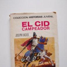 Tebeos: EL CID CAMPEADOR - JOSEPH LACIER - HISTORIAS JUVENIL BRUGUERA Nº 16 - 1ª ED. 1968. Lote 204076013
