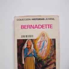 Tebeos: BERNADETTE - JEAN MEUNIER - HISTORIAS JUVENIL BRUGUERA - 1ª ED. 1968. Lote 204079280