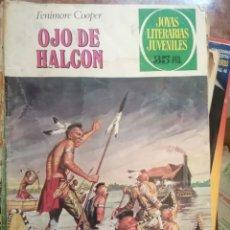 Tebeos: JOYAS LITERARIAS JUVENILES Nº 46 OJO DE HALCON 15 PTS 1972 1ª EDICION. Lote 208358080