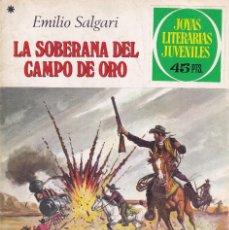 Tebeos: JOYAS LITERARIAS JUVENILES NUMERO 153 LA SOBERANA DEL CAMPO DE ORO. Lote 210166100