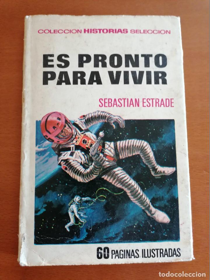 ES PRONTO PARA VIVIR * COLECCION HISTORIAS SELECCION * SEBASTIAN ESTRADE * BRUGUERA1971 (Tebeos y Comics - Bruguera - Historias Selección)