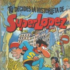 Tebeos: SUPERLOPEZ, TU DECIDES LA HISTORIETA (PETISOS). Lote 210548896