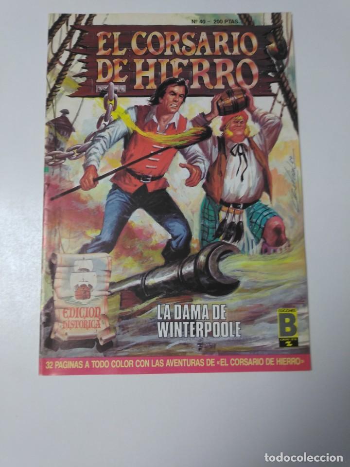 EL CORSARIO DE HIERRO NÚMERO 40 EDICIÓN HISTÓRICA 1989 EDICIONES B 987 EDICIONES B (Tebeos y Comics - Bruguera - Corsario de Hierro)