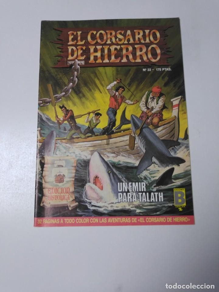 EL CORSARIO DE HIERRO NÚMERO 22 EDICIÓN HISTÓRICA 1988 EDICIONES B 1989 EDICIONES B 987 EDICIONES B (Tebeos y Comics - Bruguera - Corsario de Hierro)