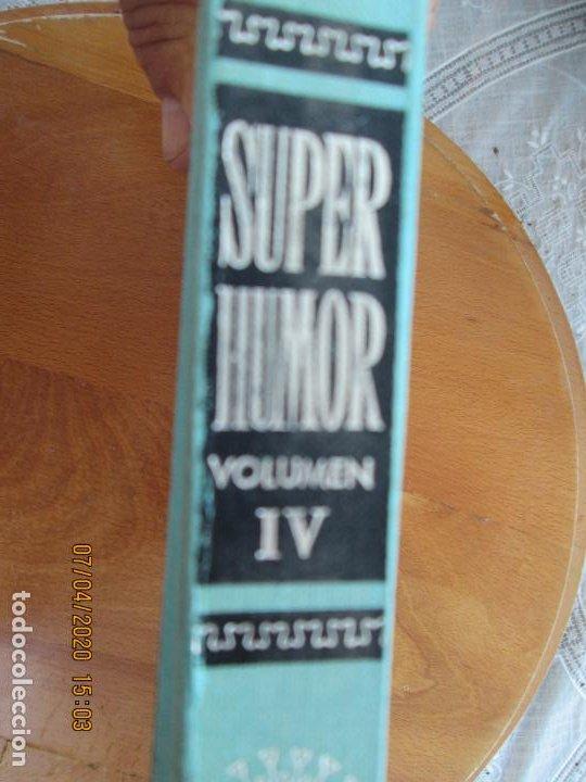 Tebeos: SUPER HUMOR VOLUMEN IV - 360 PAGINAS DE PEPE GOTERA , MORTADELO ETC BRUGUERA 1978 2ª EDC - Foto 2 - 211693380
