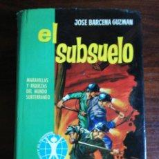 Tebeos: EL SUBSUELO. JOSÉ BARCENA GUZMÁN. 1ª EDICIÓN, 1962 - BRUGUERA. Lote 212118287