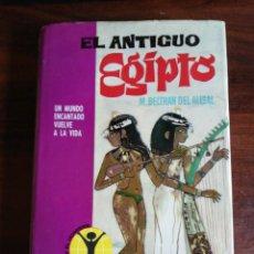 Tebeos: EL ANTIGUO EGIPTO. M. BELTRÁN DEL ALISAL. 1ª EDICIÓN, 1962 - BRUGUERA. Lote 212119297