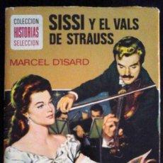 Tebeos: SISSI Y EL VALS DE STRAUSS (MARCEL D'ISARD) HISTORIAS SELECCIÓN 1973. Lote 214675625