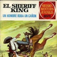 Tebeos: EL SHERIFF KING-GRANDES AVENTURAS JUVENILES- Nº 34 -UN HOMBRE ROBA UN CAÑÓN-1973-DIFICIL-LEAN-3546. Lote 216723645