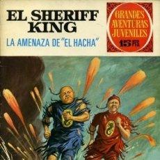 Tebeos: SHERIFF KING-GRANDES AVENTURAS JUVENILES-Nº 35 -LA AMENAZA DE EL HACHA-1972-REGULAR-ÚNICO EN TC-3547. Lote 216766546