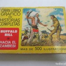 Tebeos: GRAN LIBRO GRAFICO DE HISTORIAS COMPLETAS Nº 2 BUFFALO BILL - HACIA EL ZAMBESI - BRUGUERA ETX HJJ. Lote 217155270