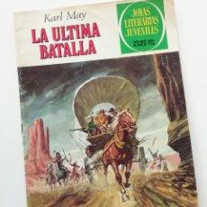 Tebeos: LA ÚLTIMA BATALLA, DE KARL MAY. JOYAS LITERARIAS JUVENILES.. Lote 218182160