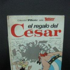 Tebeos: COLECCION PILOTE. ASTERIX. EL REGALO DEL CESAR. EDITORIAL BRUGUERA 1975.. Lote 218565056