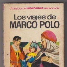 Tebeos: LOS VIAJES DE MARCO POLO. COLECCIÓN HISTORIAS SELECCIÓN. 1ª EDICIÓN BRUGUERA (1967).. Lote 218714332