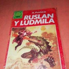 Tebeos: RUSLAN Y LUDMILA. JOYAS LITERARIAS JUVENILES. SERIE ROJA. Nº 255. Lote 218789927