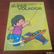 Tebeos: CONSTRUYÓ MODA JUGUETES 15 SUPER VOLADOR 1974 BRUGUERA. Lote 218901252