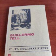 Tebeos: GUILLERMO TELL C.F. SCHILLER COLECCIÓN HISTORIAS SELECCIÓN BRUGUERA NÚMERO 18. Lote 219183510