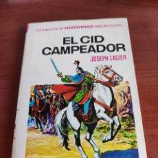 Tebeos: EL CID CAMPEADOR JOSEPH LACIER COLECCIÓN HISTORIAS SELECCIÓN BRUGUERA NÚMERO 25. Lote 219191346