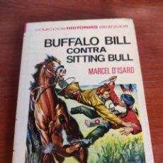 Tebeos: BUFFALO BILL CONTRA SITTING BULL MARCEL D'ISARD COLECCIÓN HISTORIAS SELECCIÓN BRUGUERA NÚMERO 6. Lote 219198486