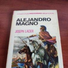 Tebeos: ALEJANDRO MAGNO JOSEPH LACIER COLECCIÓN HISTORIAS SELECCIÓN BRUGUERA NÚMERO 30. Lote 219209823