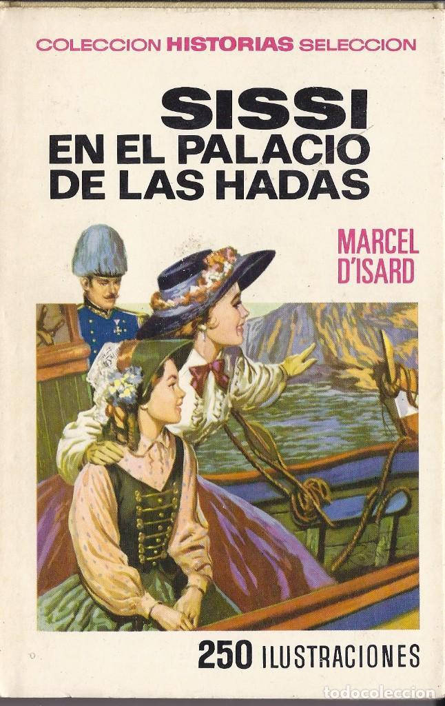 MARCEL D´ISARD SISSI EN EL PALACIO DE LAS HADAS 3ª ED. 1971 .HISTORIAS SELECCIÓN (Tebeos y Comics - Bruguera - Historias Selección)