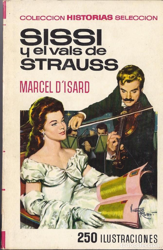 MARCEL D´ISARD SISSI Y EL VALS DE STRAUSS. 1971.Nº 6 DE LA SERIE SISSI 4 EDICIÓN (Tebeos y Comics - Bruguera - Historias Selección)