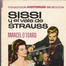 Tebeos: MARCEL D´ISARD SISSI Y EL VALS DE STRAUSS. 1971.Nº 6 DE LA SERIE SISSI 4 EDICIÓN. Lote 220616218