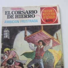 Tebeos: EL CORSARIO DE HIERRO 29 AMBICION FRUSTRADA GRANDES AVENTURAS JUVENILES. BRUGUERA CX73. Lote 220873145