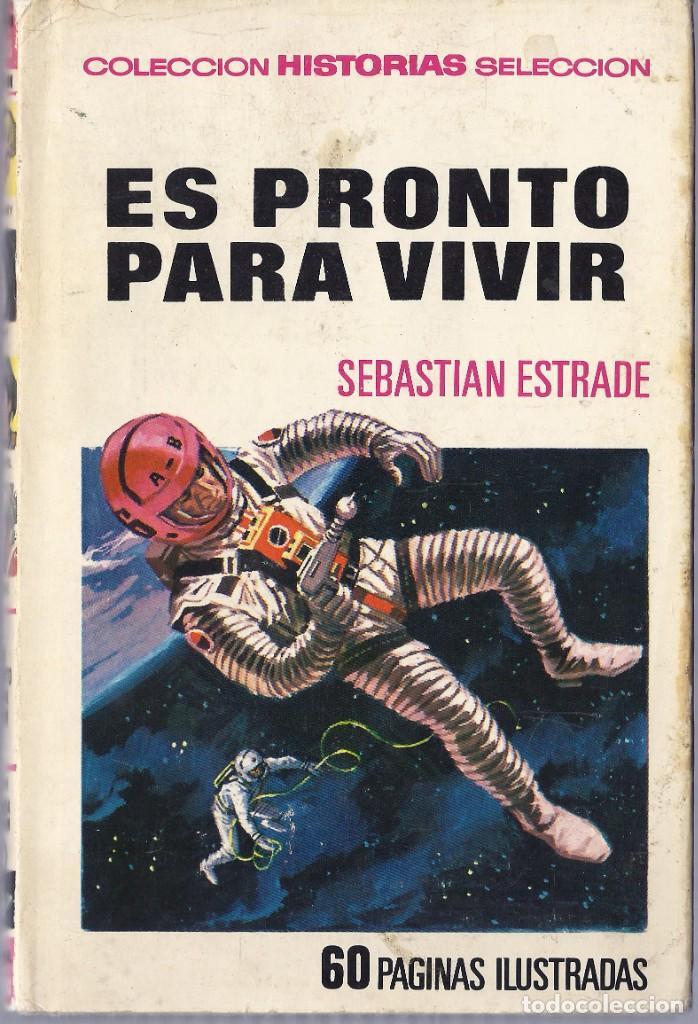 ES PRONTO PARA VIVIR SEBASTIAN STRADE HISTORIAS SELECCIÓN PRIMERA EDICIÓN (Tebeos y Comics - Bruguera - Historias Selección)