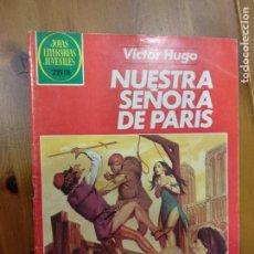 Tebeos: JOYAS LITERARIAS JUVENILES - Nº 259 - NUESTRA SEÑORA DE PARIS - BRUGUERA - AÑO 1982.1ª ED. Lote 221932838