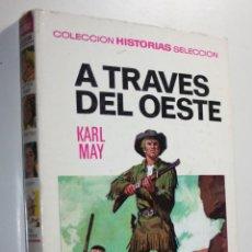 Tebeos: COLECCION HISTORIAS SELECCIÓN,SERIE KARL MAY Nº10 :A TRAVÉS DEL OESTE.(1ª EDICION).MBE. Lote 222032371