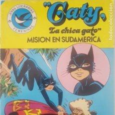 Tebeos: COMIC JOYAS LITERARIAS FEMENINAS CATY LA CHICA GATO MISION EN SUDAMERICA 99. Lote 222358611