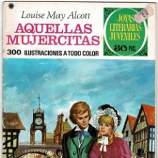 Tebeos: JOYAS LITERARIAS NO. 123. AQUELLAS MUJERCITAS - LOUISE MAY ALCOTT. Lote 222374537