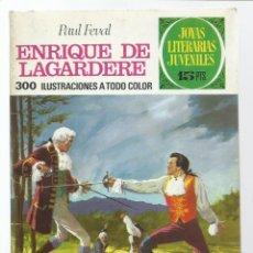 Tebeos: JOYAS LITERARIAS 27: ENRIQUE DE LAGARDERE, 1971, BRUGUERA, PRIMERA EDICIÓN CON LABERINTO, BUEN ESTAD. Lote 222490930