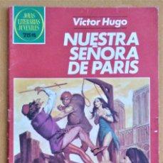 Tebeos: JOYAS LITERARIAS JUVENILES - Nº 259 - NUESTRA SEÑORA DE PARIS. Lote 222522818