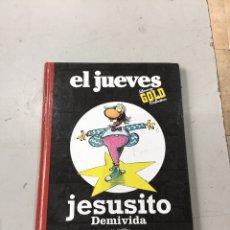 Tebeos: EL JUEVES: JESUSITO DEMIVIDA. COLECCION LUXURY GOLD COLLECTION 31. Lote 225006232