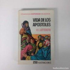 Tebeos: VIDA DE LOS APÓSTOLES (ILUSTRADO) - H.L. LUTTEROTH - ED. BRUGUERA - 1967. Lote 228894240