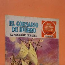 Tebeos: JOYAS LITERARIAS JUVENILES SERIE ROJA NUMERO 10, EL CORSARIO DE HIERRO EL PRISIONERO DE ARGEL. Lote 232919060