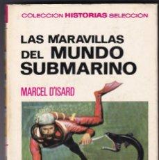 Tebeos: LAS MARAVILLAS DEL MUNDO SUBMARINO - COLECCION HISTORIAS SELECCION 10 - BRUGUERA - 1971. Lote 233772385