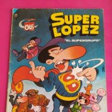 Tebeos: SUPER LOPEZ Nº 2 EL SUPERGRUPO - OLE. Lote 234759910