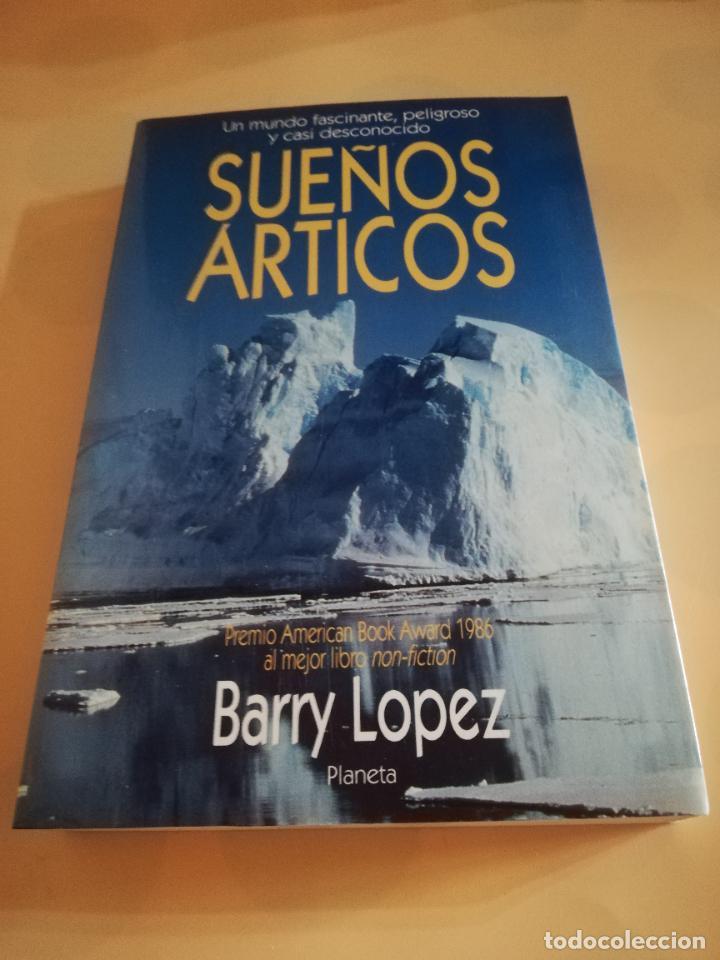 SUEÑOS ARTICOS. BARRY LOPEZ. EDITORIAL PLANETA. 1986. (Tebeos y Comics - Bruguera - Joyas Literarias)