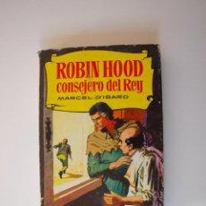 Tebeos: ROBIN HOOD CONSEJERO DEL REY - MARCEL D'ISARD - COLECCIÓN HISTORIAS Nº 161 - BRUGUERA 1ª ED. 1962. Lote 235331640
