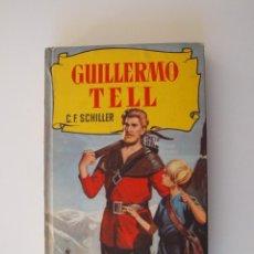Tebeos: GUILLERMO TELL - C. F. SHILLER - COLECCIÓN HISTORIAS Nº 64 - BRUGUERA 2ª ED. 1960. Lote 235338055
