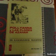 Tebeos: POLLYANNA Y LAS FLORES DE AZAHAR. Lote 235925105