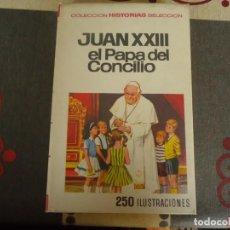Tebeos: JUAN XXIII EL PAPA DEL CONCILIO. Lote 236143535