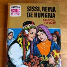 Tebeos: * MARCEL D'ISARD, SISSI, REINA DE HUNGRIA, BRUGUERA, 1974, 254 PP. Lote 236643710