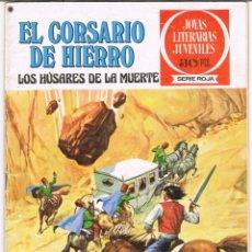 Tebeos: EL CORSARIO DE HIERRO LOS HÚSARES DE LA MUERTE. JOYAS LITERARIAS JUVENILES SERIE ROJA Nº 21. Lote 237853855